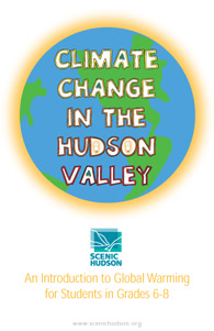 Scenic Hudson Guide to Global Climate Change